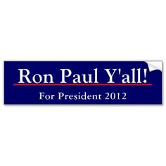 Ron Paul Y'all Bumper Stickers