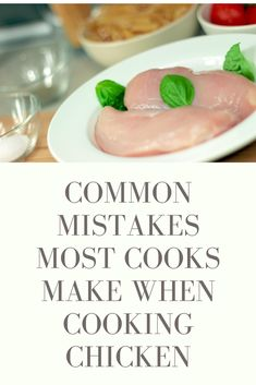 Common mistakes most cooks make when cooking chicken