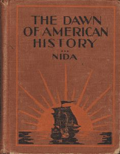 The Dawn Of American History By William Nida Old Textbook 1912 - $20.00 : Vintage Collectibles Sewing Patterns Postcards Aprons Ephemera