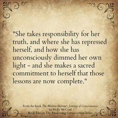 She takes responsbility for her truth. <3 Conscious Soul Growth with Molly McCord - Modern Heroine's Journey