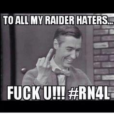 Mr. Rogers neighborhood, is Raider Nation!!!!