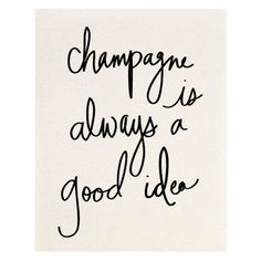 Champagne is Always a Good Idea Print – The Atelier