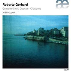 Roberto Gerhard: Complete String Quartets & Chaconne Arditti Quartet