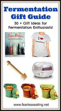Fermentation Gift Guide: Over 30 Gift Ideas for Fermentation Enthusiasts! | www.fearlesseating.net #ferementation