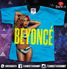 Camiseta Beyoncé  https://www.facebook.com/CamisetasDamnit/
