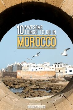 Planning a trip to Morocco? From sleeping in the Sahara Desert to getting lost in medinas, here is our list of 10 Awesome Things to Do in Morocco.