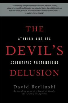The Devil's Delusion: Atheism and its Scientific Pretensions by David Berlinski, http://www.amazon.com/dp/0465019374/ref=cm_sw_r_pi_dp_lIS8rb1F5PQKV