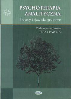 Psychoterapia analityczna. Procesy i zjawiska grupowe, Jerzy Pawlik (red.), Eneteia, 2008, http://www.antykwariat.nepo.pl/psychoterapia-analityczna-procesy-i-zjawiska-grupowe-jerzy-pawlik-red-p-14086.html