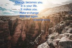Healing Hands, Make A Change, New You, Picture Quotes, Philosophy, Wish, Inspirational, Make It Yourself, Feelings