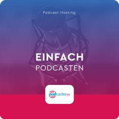 podcaster.de Podcast-Hosting jetzt kostenlos 30 Tage testen Rss Feed, Audio, Coaching, Interview, Videos, Smartphones, Angst, Zero Waste, Ava