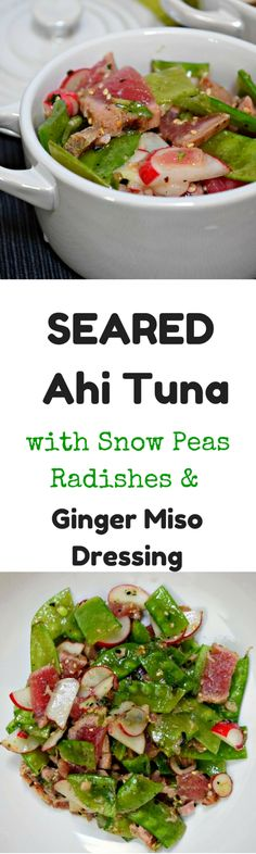 Healthy Seared Ahi Tuna with Snow Peas and Ginger Miso Dressing - Healthy Eating Made Simple with this cold salad with tuna, radishes, and snow peas
