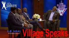 The Potter's Touch With Bishop Td Jakes Ministries 2016 On Sermons Weekend, The Village Speaks