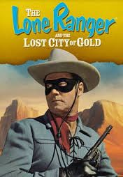 The Lone Ranger and the Lost City of Gold Classic Tv, Classic Films, Gold Movie, Lost City Of Gold, Batman Tv Series, The Lone Ranger, Tv Westerns, Lost In Space, Comics