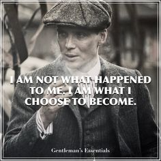 I am not what happened to me. I am what I choose to become. | Mind Set | Gentleman's Essentials www.gentlemans-essentials.com