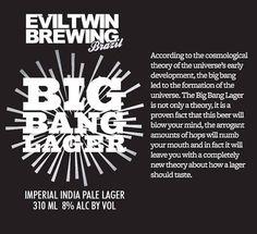 Cerveja Evil Twin Brazil Big Bang Lager, estilo Classic American Pilsner, produzida por Cervejaria Tupiniquim, Brasil. 8% ABV de álcool.