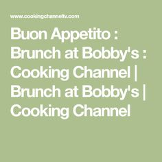 Buon Appetito : Brunch at Bobby's : Cooking Channel | Brunch at Bobby's | Cooking Channel