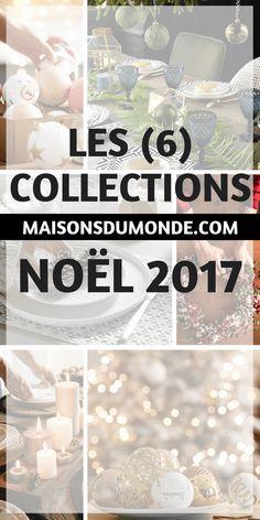 Découvrez Avant les Autres les (6) Collections de Noël 2017 chez Maisons du Monde
