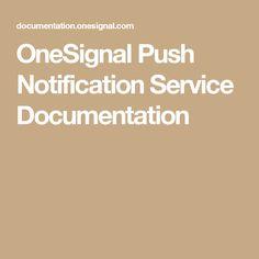 OneSignal Push Notification Service Documentation