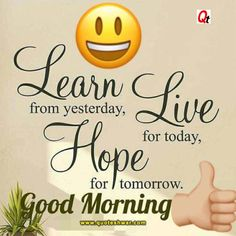 Learn from yesterday Good Morning Friends Quotes, Good Morning Hug, Good Morning Tuesday, Good Morning My Friend, Morning Quotes For Him, Good Morning Texts, Morning Greetings Quotes, Good Morning Messages, Good Morning Wishes