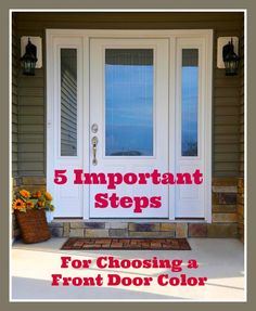 5 Important Steps For Choosing a Front Door Color...we painted our door black, but we are buying a new door, so I need to make sure that's what I want! halfablockbetter