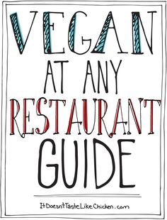 How to Eat Vegan at any Restaurant (and not order salad). The ultimate guide to eating vegan at any restaurant regardless of the cuisine. #itdoesnttastelikechicken