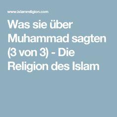 Was sie über Muhammad sagten (3 von 3) - Die Religion des Islam