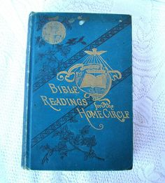 Antique Book Bible Readings For The Home Circle Circa 1889 Review and Herald Publishing Co Toronto Ontario Illustrated Blue Hardcover