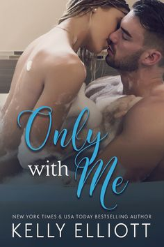 Release Blitz Only With Me By Kelly Elliott I Love Books Books To