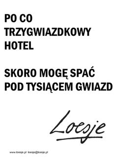 po co trzygwiazdkowy hotel Need Motivation, Great Life, Motto, Best Quotes, Quotations, Texts, Album, Inspirational Quotes, Wisdom