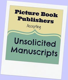 Picture Book Publishers Accepting Unsolicited Manuscripts