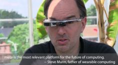 Meta - Wearable computing. Steve Mann hops on board to compete with Google Glass.