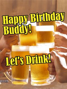 Let's Drink! Happy Birthday Card: Do you have a group of friends who have been together through thick and thin? Is it time to celebrate the birthday for friend who is closer than a brother? Send them this Happy Birthday card to start the festivities! Include your birthday wishes with this card and use it to raise a glass to your friend's future success, love, and happiness!