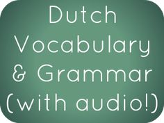 Free Dutch language lessons to learn Dutch online - Dutch phrases, vocabulary, and grammar with audio recordings by a native speaker Dutch Phrases, Dutch Words, Danish Language, Dutch Language, French Tutorial, Learn Dutch, Basic Grammar, How To Pronounce, Pennsylvania Dutch