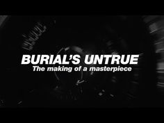 RA: Burial's Untrue: The making of a masterpiece Popular Music, Electronic Music, Documentaries, Mysterious, Youtube, How To Make, Culture, Pop Music