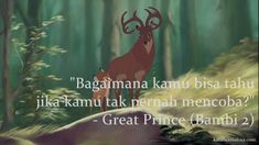 """Gambar kata motivasi Disney - """"Bagaimana kamu bisa tahu jika kamu tak pernah mencoba?"""" - Great Prince (Bambi 2)."""