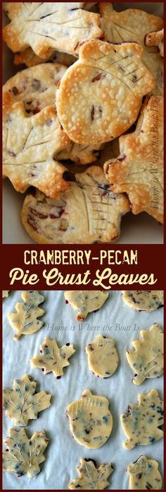 "Dress up your left over Thanksgiving turkey with Cranberry-Pecan Crusts for pot pie, piecrust leaf ""sandwiches"" of pecans and cranberries! 