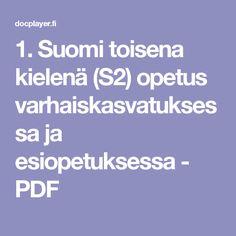 1. Suomi toisena kielenä (S2) opetus varhaiskasvatuksessa ja esiopetuksessa - PDF