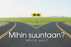 mihin suuntaan? ~ which way? Learn Finnish, Finnish Words, Finnish Language, World Languages, Language Study, Helsinki, Homeland, Vocabulary, Fun Facts