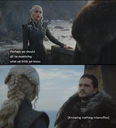It's not easy knowing nothing, Game of Thrones.