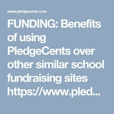 PledgeCents: Improving Learning Through Community Funding Fundraising Sites, School Fundraisers, Benefit, Just For You, Teen, Education, Learning, Studying, Study