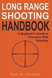Read Book: Long Range Shooting Handbook, The Complete Beginner's Guide to Precision Rifle Shooting - Reading Free eBook / PDF / Book Shooting Targets, Shooting Guns, Shooting Range, Shooting Bench, Shooting Sports, Basketball Shooting, History Channel, Pdf Book, Survival Tips