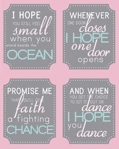 I hope you dance  Quote Set  Girl Bedroom or by BigMowthPrints, $45.00 - If I have a girl this is the song lyrics she will hear daily from me. :)