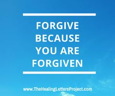 The next time you find it hard to forgive someone for making a mistake consider that no one is perfect. Forgiveness affords everyone the opportunity to redeem themselves. And, who doesn't need a little redemption from time to time? Read more at The Healing Letters Project blog: http://www.thehealinglettersproject.com/blog/2014/09/30/forgive-because-you-are-forgiven #forgive