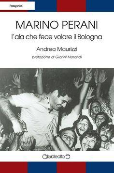"""7 dicembre h 17 MARINO PERANI L'ALA CHE FECE VOLARE IL BOLOGNA Palazzo Re Enzo ci sarà Marino, l'autore Andrea Maurizzi, ci saranno FRANCO COLOMBA e il """"MITICO"""" RENATO VILLA ... vi aspettiamo!!!"""