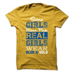 Awesome Baseball Lovers Tee Shirts Gift for you or your family member and your friend:  Some Girls Wear Pink Real Girls Wear Blue & Gold T-Shirt Tee Shirts T-Shirts