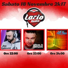 👉 SABATO 18 NOVEMBRE 👈 ➡️ Lazio Radio ⬅️ ▶️ Ore 22 Joe Lukketti #PizzaTunaitRadioshow ▶️ Ore 23 Danilo Orsini #MainStageRadioshow ▶️ Ore 24 Nick Peloso #LaDolceVitaRadioshow ✅ Fm: 103.7 ✅ Streaming: http://www.lazioradio.it   #mixcloud #itunes #beatport #hearthis #Futurehouse #newsong #Commercialhouse #radioshow #podcast #festival #latinhouse #soundcloud #youtube #edmfamily #nowplaying #edmstyle
