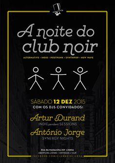 A Noite do Club Noir Sábado 12 de Dezembro Alternative, Indie, Post-punk, Synthpop, New Wave Evento: https://www.facebook.com/events/1513007702325448/ Hosts:  Artur Durand (INDIEpendent Sessions) António Jorge (Soundfactory) Entrada 2 Euros Aberto das 23 às 4