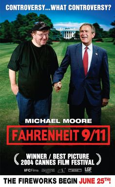 High resolution official theatrical movie poster ( of for Fahrenheit Image dimensions: 1500 x Directed by Michael Moore. Starring Michael Moore, George W. Michael Moore, Streaming Movies, Hd Movies, Movie Tv, Quentin Tarantino, Cannes Film Festival, I Love Cinema, Best Documentaries, Movies