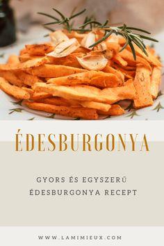 Édesburgonya gyorsan és egyszerűen sütőben, tepsis édesburgonya recept @LaMimieux Snack Recipes, Snacks, Carrots, Chips, Vegetarian, Vegetables, Food, Potato, Snack Mix Recipes