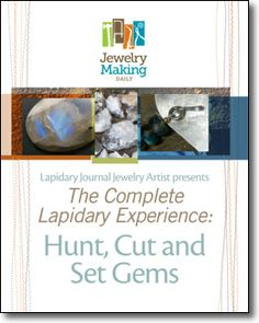Lapidary Journal Jewelry Artist presents: The Complete Lapidary Experience: Hunt, Cut, and Set Gems